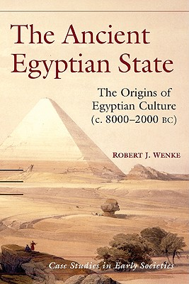 The Ancient Egyptian State By Wenke, Robert J.
