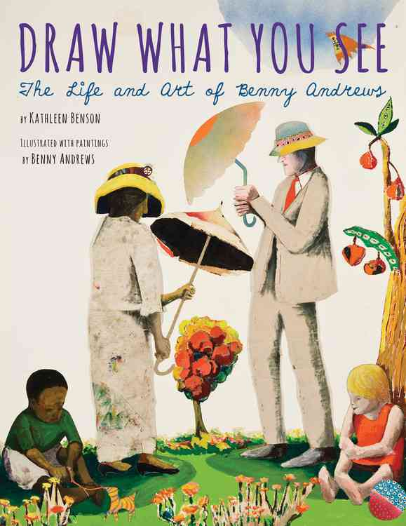 Draw What You See By Haskins, Kathleen Benson/ Andrews, Benny (ILT)