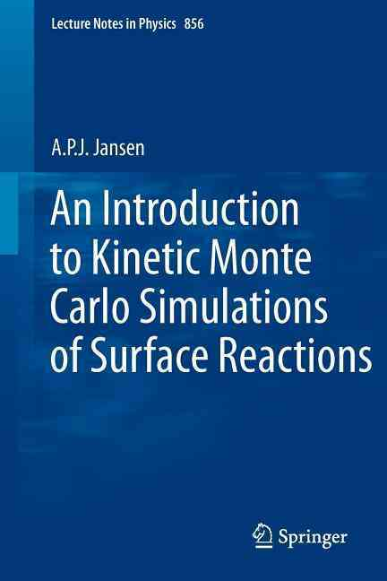 An Introduction to Kinetic Monte Carlo Simulations of Surface Reactions By Jansen, A. P. J.